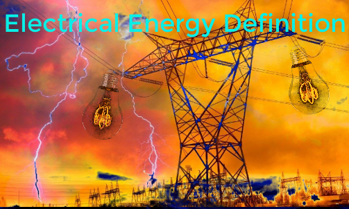 Electrical Energy Definition